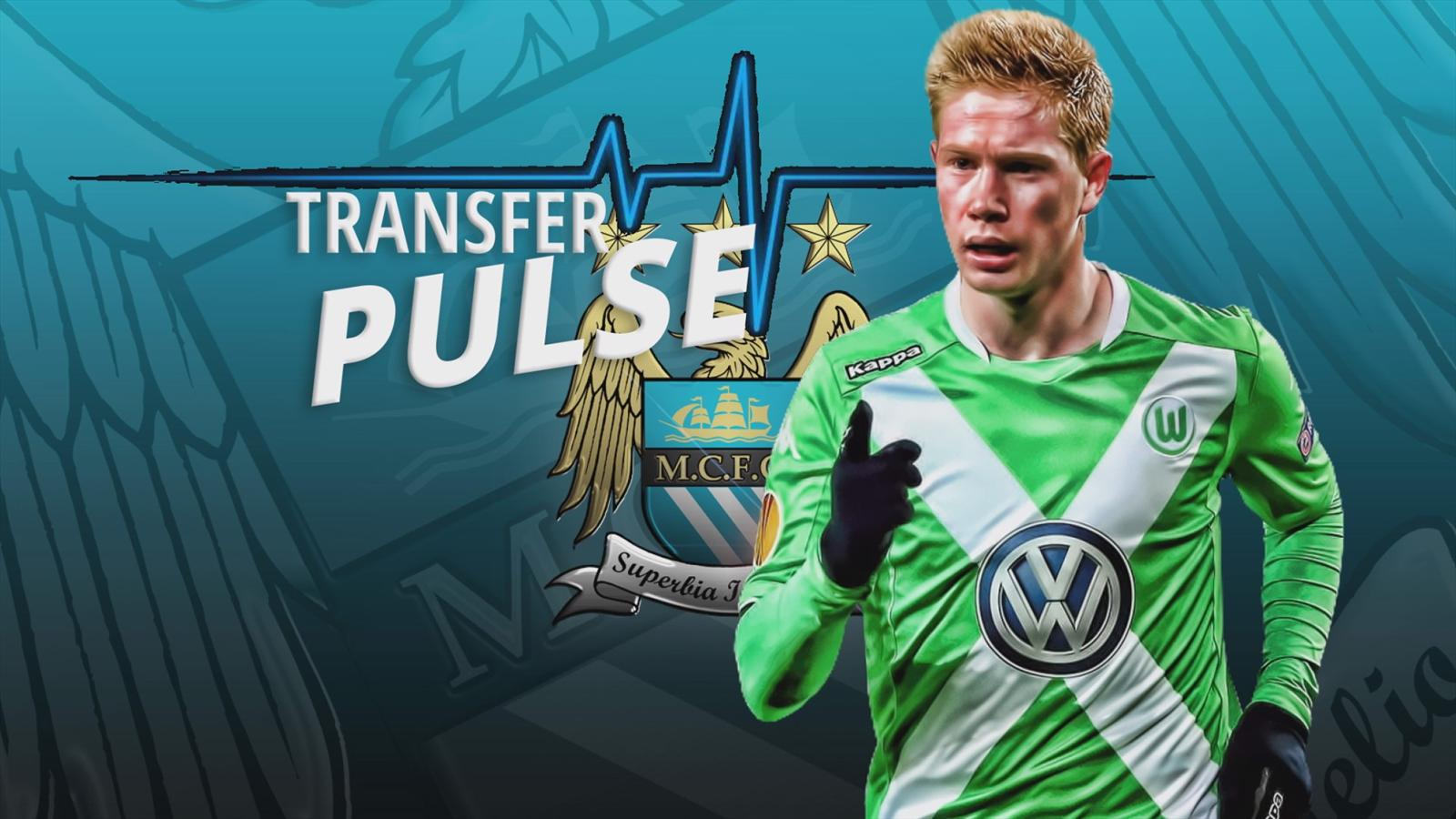 Transfer Pulse: Kevin De Bruyne '24 hours away' from Man City move