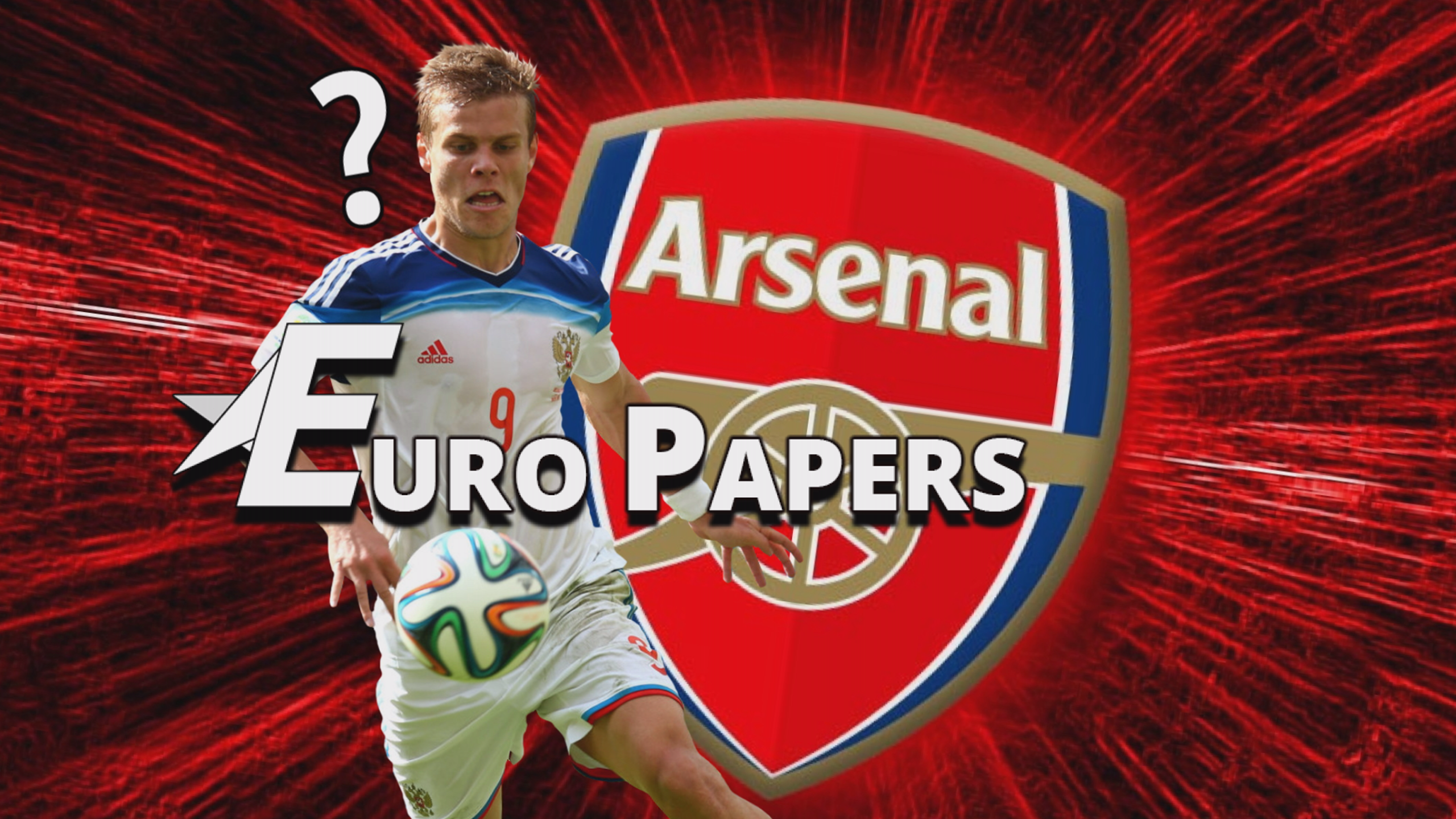 Benzema snub leads to Arsenal's bizarre link with Kokorin - Euro Papers
