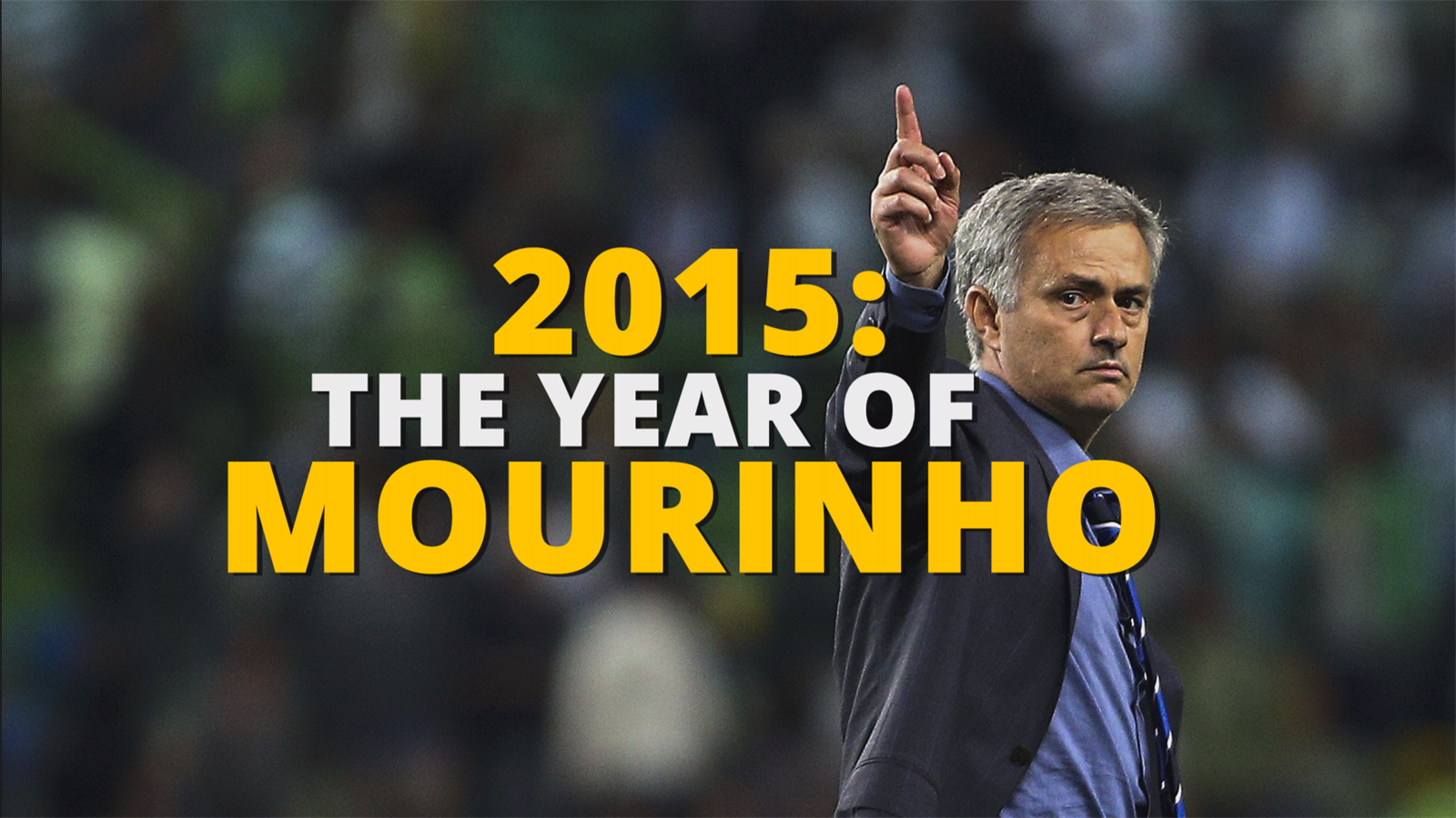 2015 - The year of Jose Mourinho