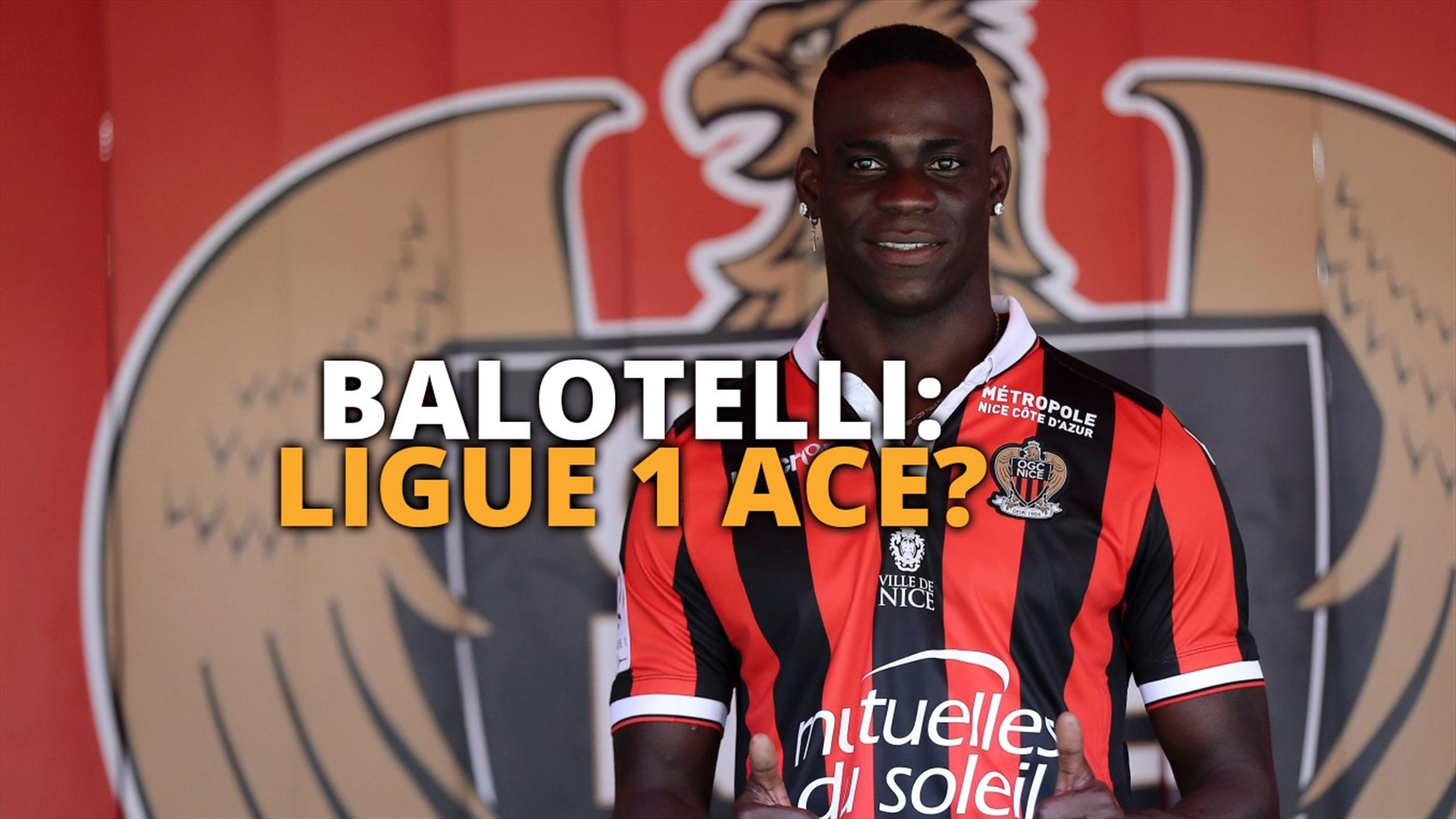 Balotelli - the Ligue 1 ace?